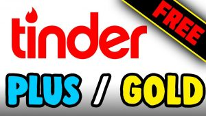 How to have Tinder Gold and Plus free - Microsoft Top - Your Best Choice